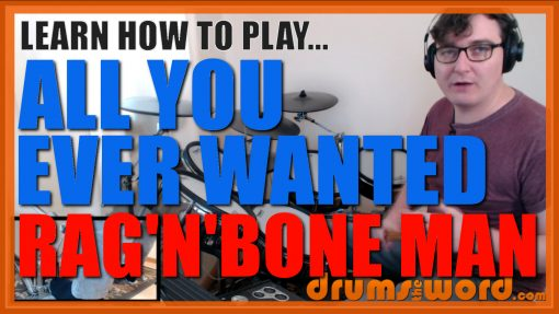 """""""All You Ever Wanted"""" - (Rag'n'Bone Man) Full-Song Video Drum Lesson Notation Chart Transcription Sheet Music Drum Lesson"""