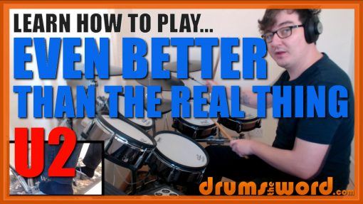 """""""Even Better Than The Real Thing""""- (U2) Full-Song Video Drum Lesson Notation Chart Transcription Sheet Music Drum Lesson"""