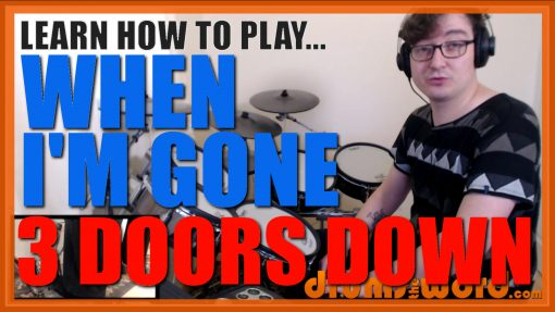 """""""When I'm Gone""""- (3 Doors Down) Full-Song Video Drum Lesson Notation Chart Transcription Sheet Music Drum Lesson"""