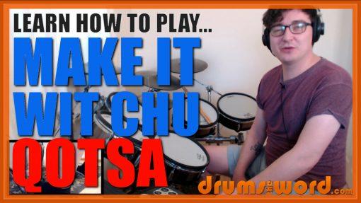 """Make It Wit Chu""- (QOTSA) Full-Song Video Drum Lesson Notation Chart Transcription Sheet Music Drum Lesson"