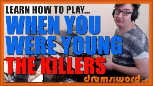 """""""When You Were Young""""- (The Killers) Full-Song Video Drum Lesson Notation Chart Transcription Sheet Music Drum Lesson"""